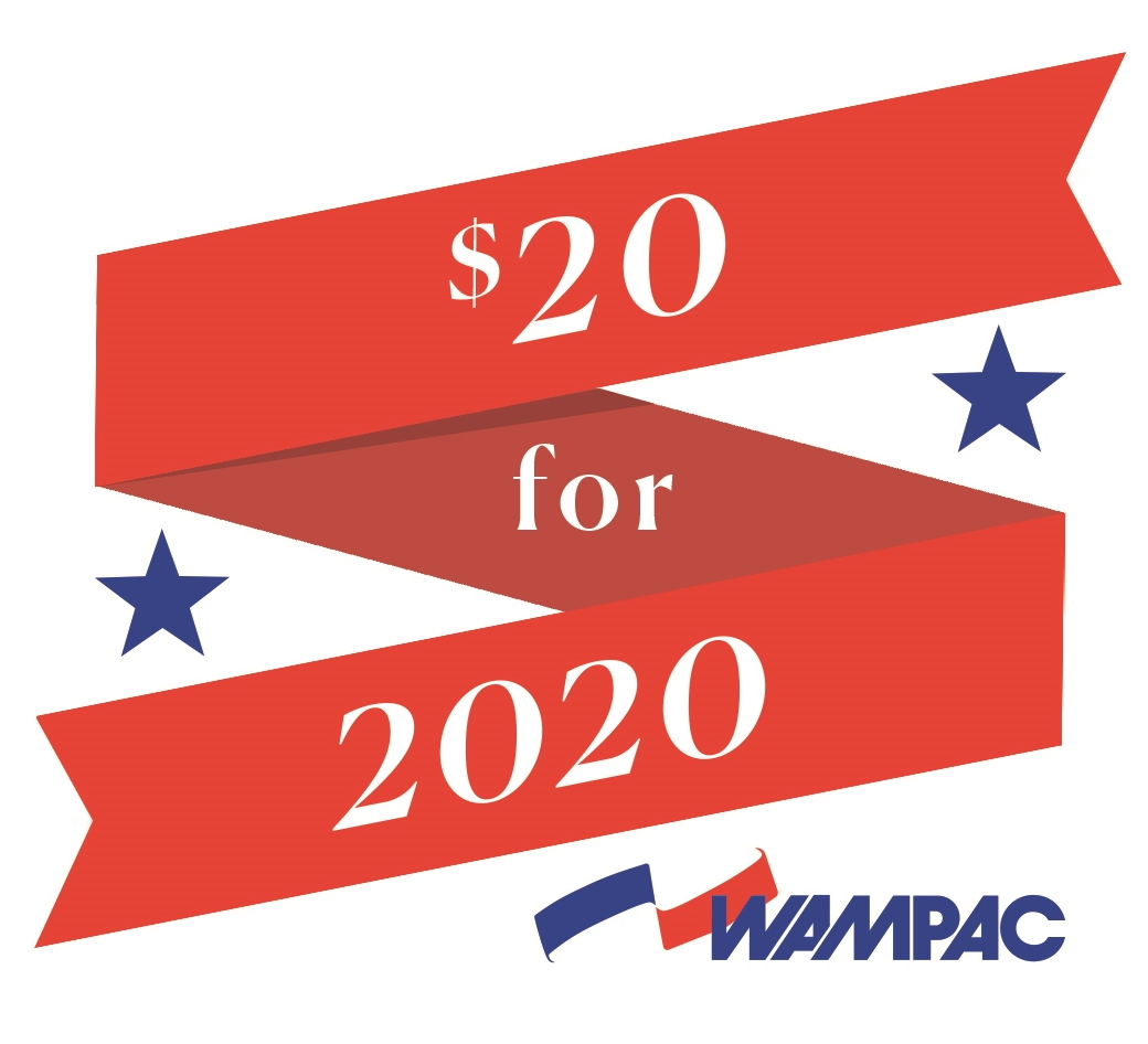 WAMPAC $20 for 2020 Campaign